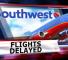 Southwest+Airlines+flight+delays